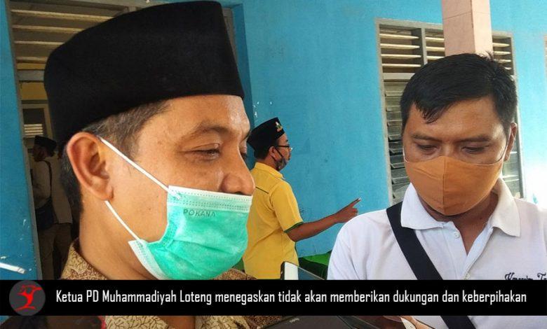 Ketua PD Muhammadiyah Loteng menegaskan tidak akan memberikan dukungan dan keberpihakan